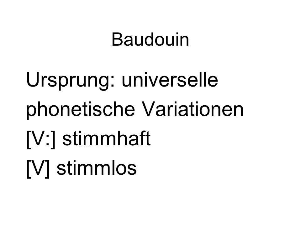 Ursprung: universelle phonetische Variationen [V:] stimmhaft